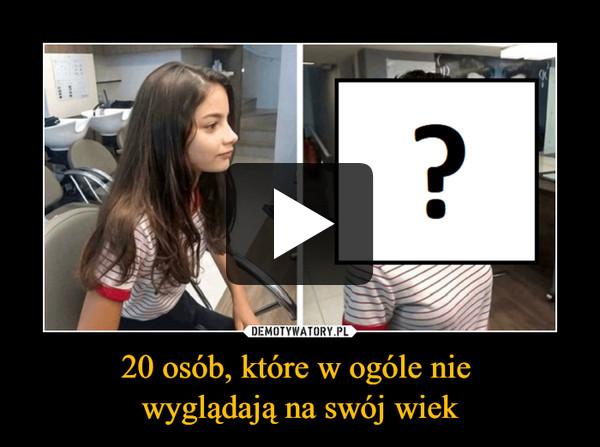 20 osób, które w ogóle nie wyglądają na swój wiek –
