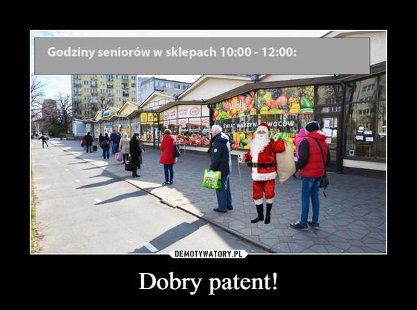 Dobry patent! –