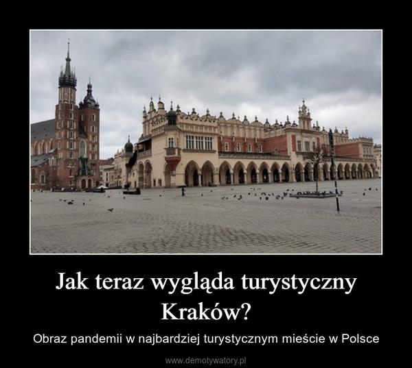Jak teraz wygląda turystyczny Kraków? – Obraz pandemii w najbardziej turystycznym mieście w Polsce