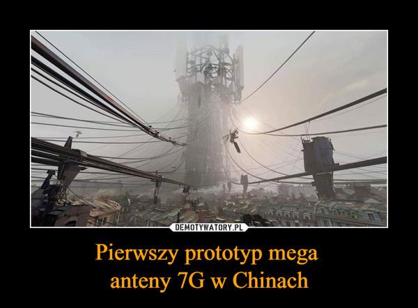 Pierwszy prototyp mega anteny 7G w Chinach –
