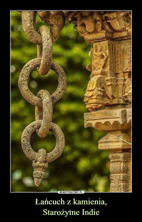Łańcuch z kamienia,Starożytne Indie –