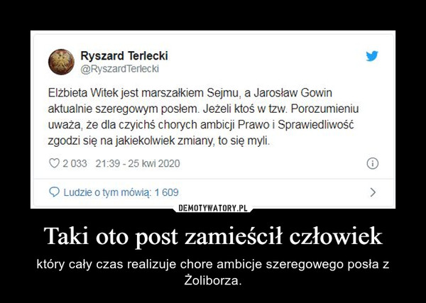 Taki oto post zamieścił człowiek – który cały czas realizuje chore ambicje szeregowego posła z Żoliborza.