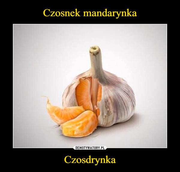Czosdrynka –