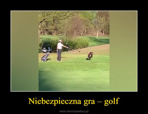 Niebezpieczna gra – golf –