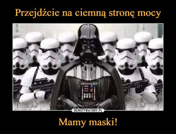 Mamy maski! –