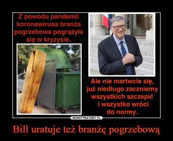 Bill uratuje też branżę pogrzebową –