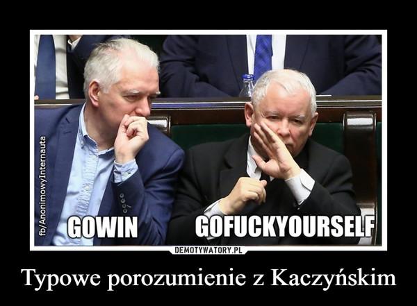 Typowe porozumienie z Kaczyńskim –