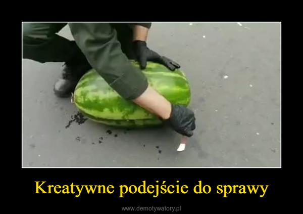 Kreatywne podejście do sprawy –