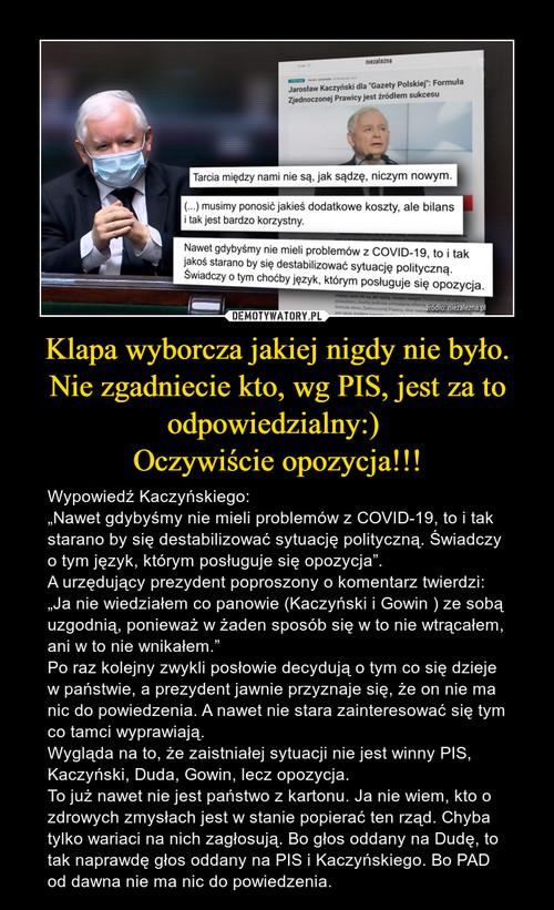 Klapa wyborcza jakiej nigdy nie było. Nie zgadniecie kto, wg PIS, jest za to odpowiedzialny:)  Oczywiście opozycja!!!