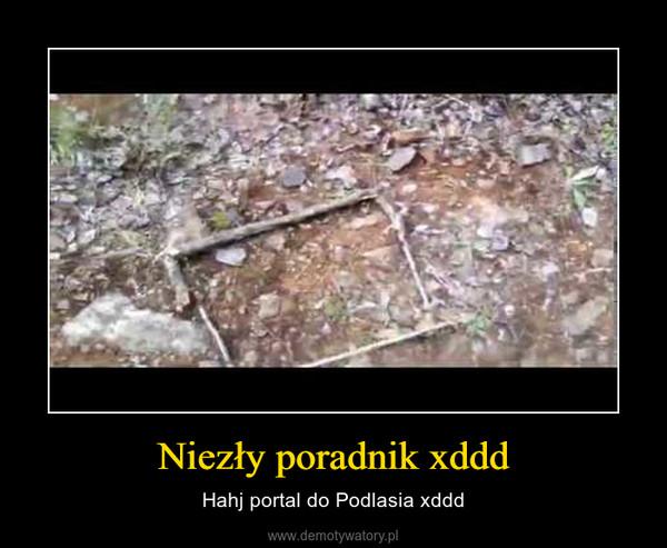 Niezły poradnik xddd – Hahj portal do Podlasia xddd
