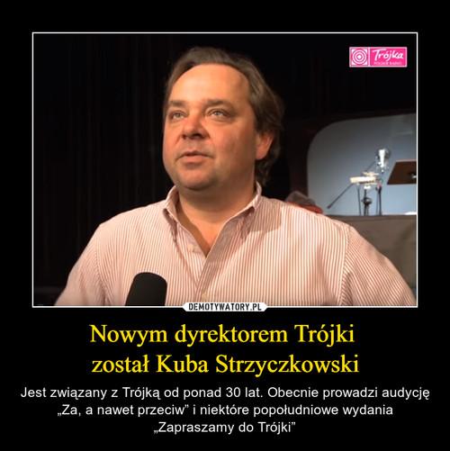 Nowym dyrektorem Trójki  został Kuba Strzyczkowski