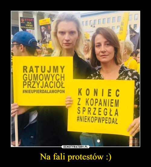 Na fali protestów :)