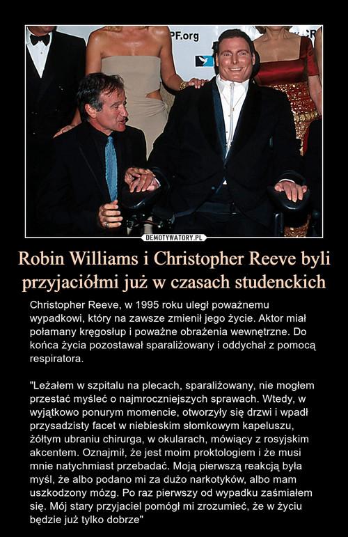 Robin Williams i Christopher Reeve byli przyjaciółmi już w czasach studenckich