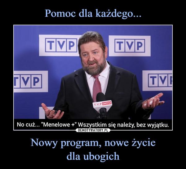 Nowy program, nowe życiedla ubogich –