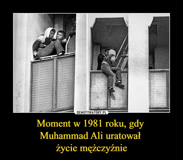 Moment w 1981 roku, gdy Muhammad Ali uratował życie mężczyźnie –