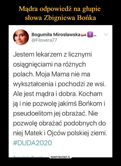 Mądra odpowiedź na głupie  słowa Zbigniewa Bońka