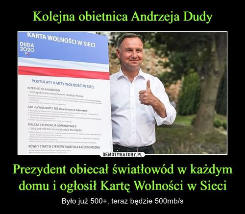 Kolejna obietnica Andrzeja Dudy Prezydent obiecał światłowód w każdym domu i ogłosił Kartę Wolności w Sieci