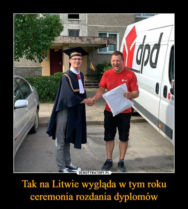 Tak na Litwie wygląda w tym roku ceremonia rozdania dyplomów –