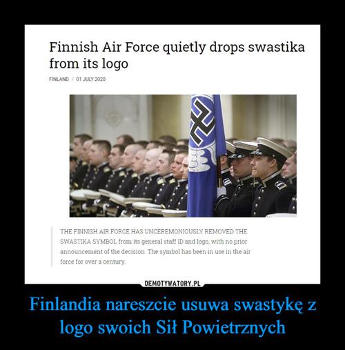Finlandia nareszcie usuwa swastykę z logo swoich Sił Powietrznych
