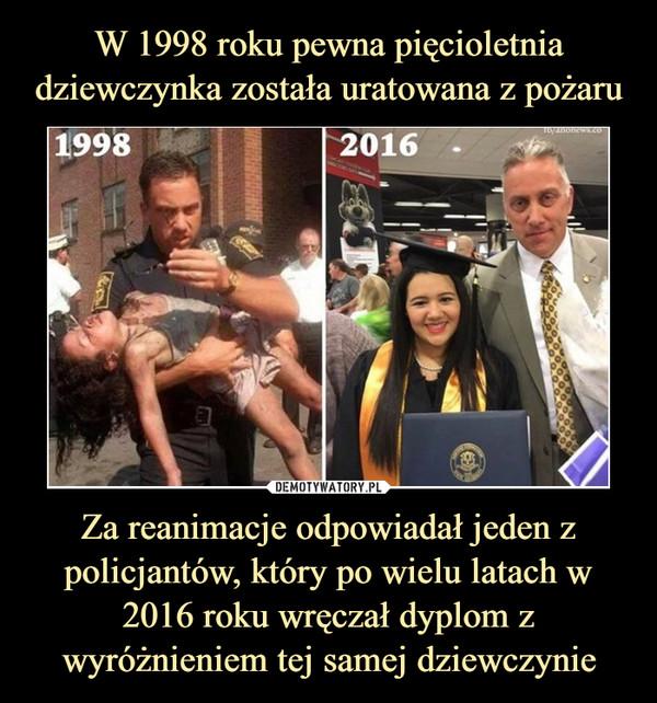 Za reanimacje odpowiadał jeden z policjantów, który po wielu latach w 2016 roku wręczał dyplom z wyróżnieniem tej samej dziewczynie –