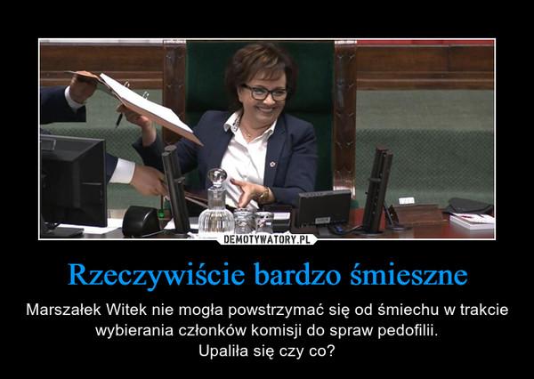 Rzeczywiście bardzo śmieszne – Marszałek Witek nie mogła powstrzymać się od śmiechu w trakcie wybierania członków komisji do spraw pedofilii.Upaliła się czy co?