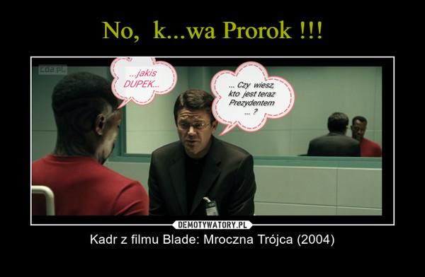– Kadr z filmu Blade: Mroczna Trójca (2004)