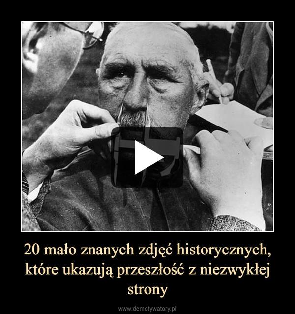 20 mało znanych zdjęć historycznych, które ukazują przeszłość z niezwykłej strony –