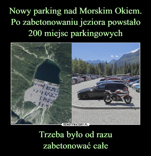 Nowy parking nad Morskim Okiem. Po zabetonowaniu jeziora powstało 200 miejsc parkingowych Trzeba było od razu zabetonować całe
