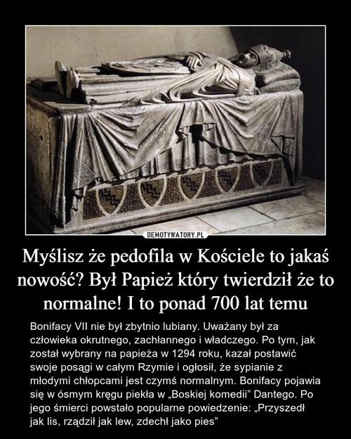 Myślisz że pedofila w Kościele to jakaś nowość? Był Papież który twierdził że to normalne! I to ponad 700 lat temu