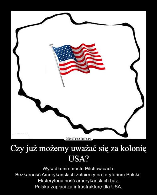 Czy już możemy uważać się za kolonię USA?
