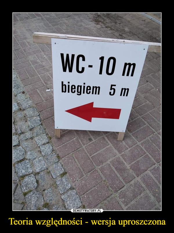 Teoria względności - wersja uproszczona –  WC 10mbiegiem 5m