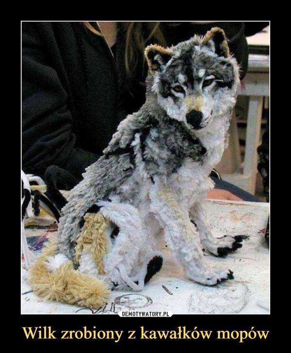 Wilk zrobiony z kawałków mopów –