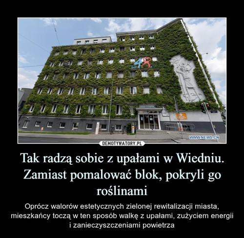 Tak radzą sobie z upałami w Wiedniu. Zamiast pomalować blok, pokryli go roślinami