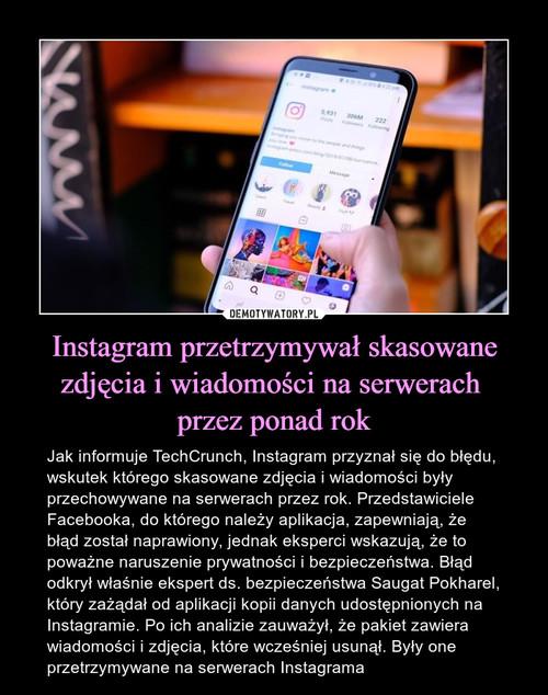 Instagram przetrzymywał skasowane zdjęcia i wiadomości na serwerach  przez ponad rok