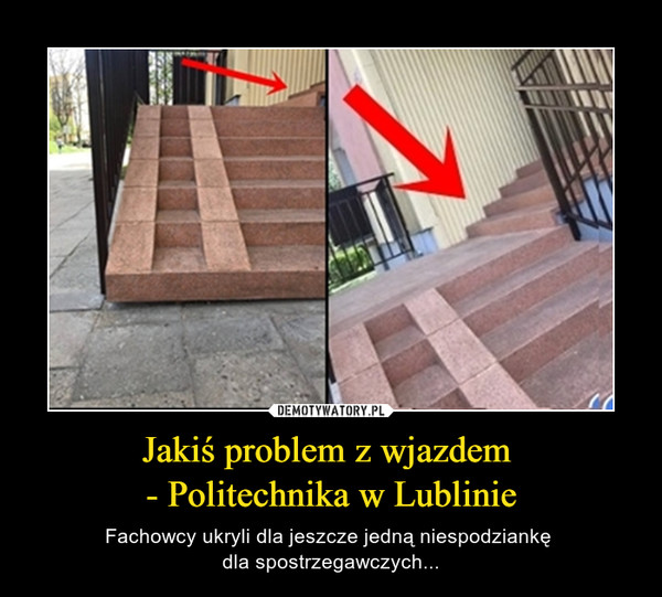 Jakiś problem z wjazdem - Politechnika w Lublinie – Fachowcy ukryli dla jeszcze jedną niespodziankę dla spostrzegawczych...