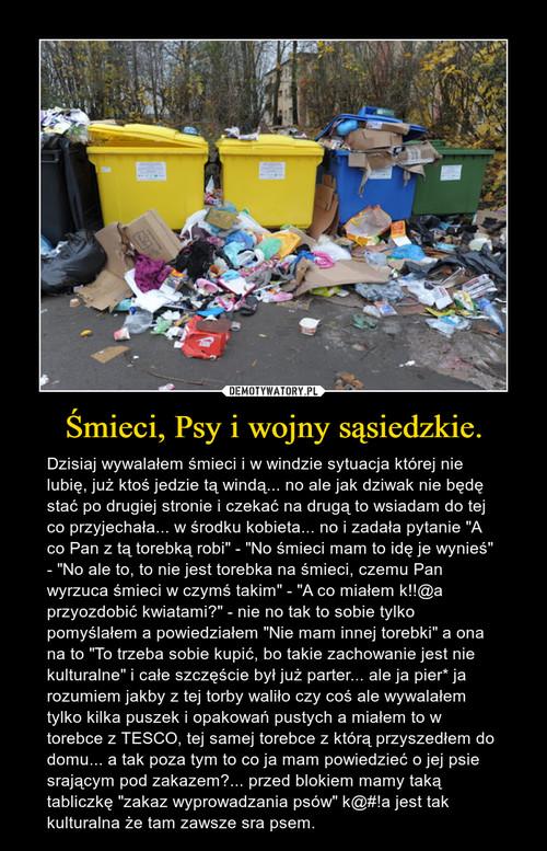 Śmieci, Psy i wojny sąsiedzkie.