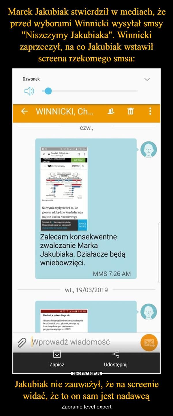 Jakubiak nie zauważył, że na screenie widać, że to on sam jest nadawcą – Zaoranie level expert