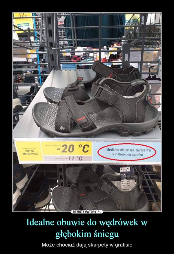 Idealne obuwie do wędrówek w głębokim śniegu – Może chociaż dają skarpety w gratisie