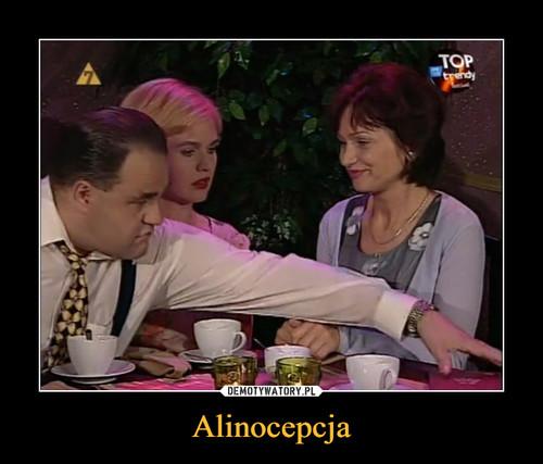 Alinocepcja