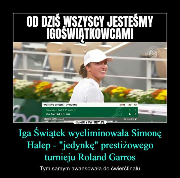 """Iga Świątek wyeliminowała Simonę Halep - """"jedynkę"""" prestiżowegoturnieju Roland Garros – Tym samym awansowała do ćwierćfinału"""