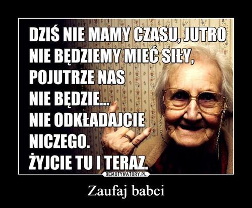 Zaufaj babci