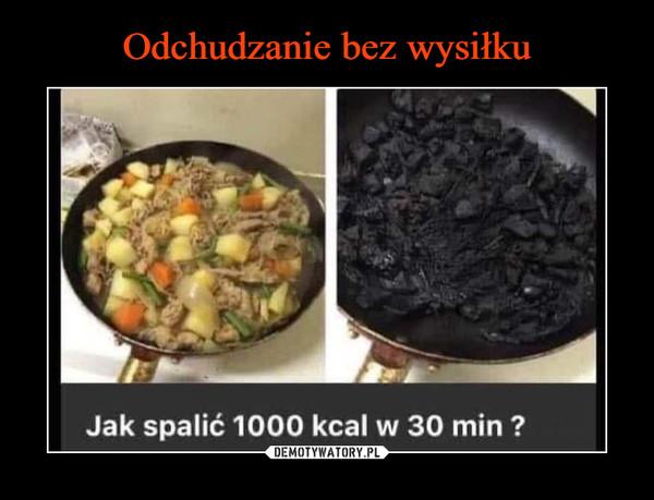 –  Jak spalić 1000 kcal w 30 min ?