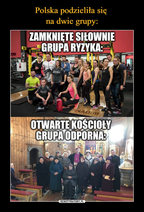 Polska podzieliła się  na dwie grupy: