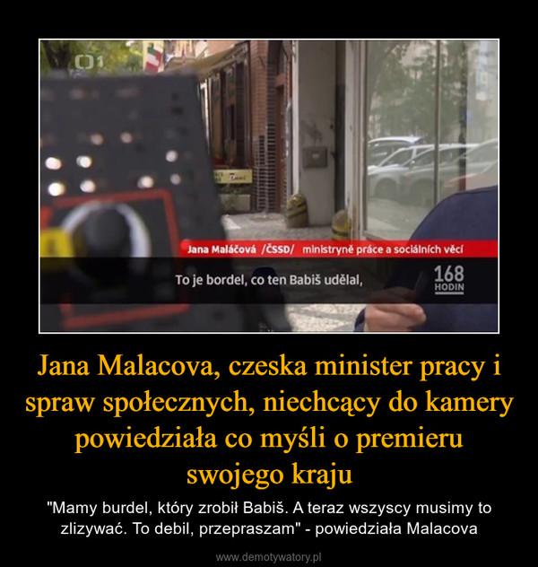 """Jana Malacova, czeska minister pracy i spraw społecznych, niechcący do kamery powiedziała co myśli o premieru swojego kraju – """"Mamy burdel, który zrobił Babiš. A teraz wszyscy musimy to zlizywać. To debil, przepraszam"""" - powiedziała Malacova"""