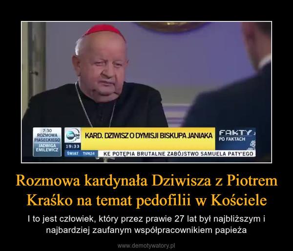 Rozmowa kardynała Dziwisza z Piotrem Kraśko na temat pedofilii w Kościele – I to jest człowiek, który przez prawie 27 lat był najbliższym i najbardziej zaufanym współpracownikiem papieża