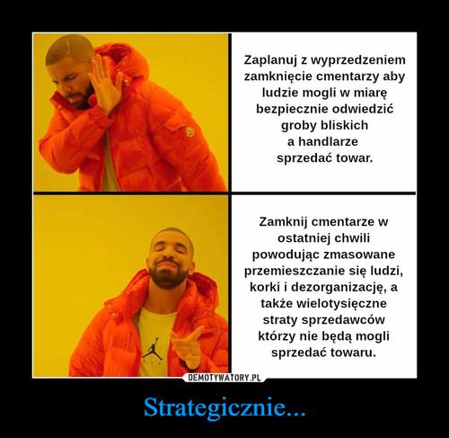 Strategicznie...