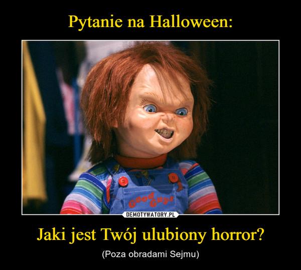 Pytanie na Halloween: Jaki jest Twój ulubiony horror?