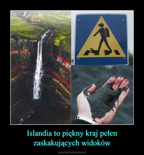 Islandia to piękny kraj pełen zaskakujących widoków