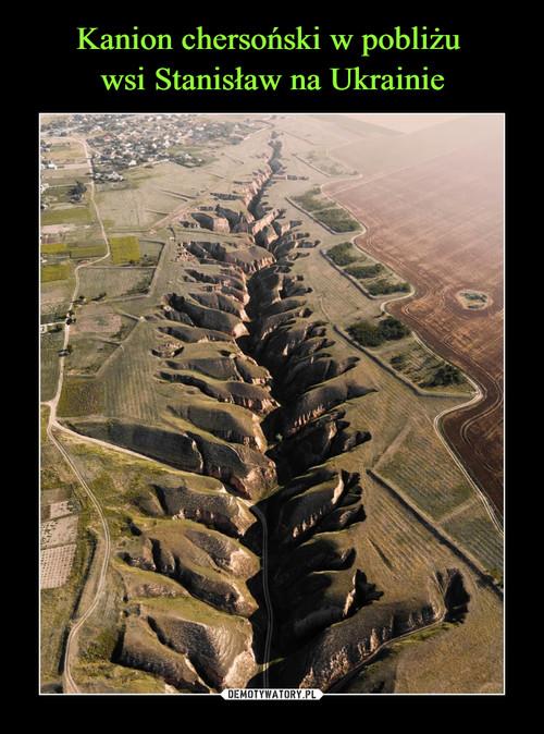 Kanion chersoński w pobliżu  wsi Stanisław na Ukrainie