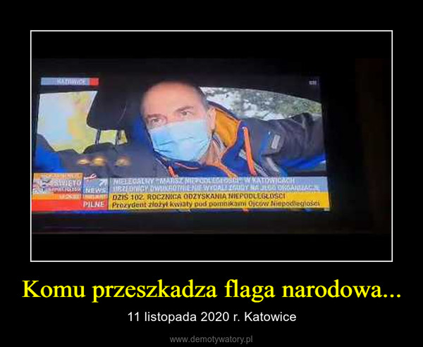 Komu przeszkadza flaga narodowa... – 11 listopada 2020 r. Katowice